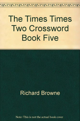 """Times"" Two Crosswords: v. 5 (0723008779) by Browne, Richard"