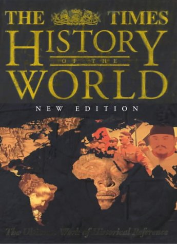 9780723008941: THE TIMES HISTORY OF THE WORLD: THE ULTIMATE WORK OF HISTORICAL REFERENCE
