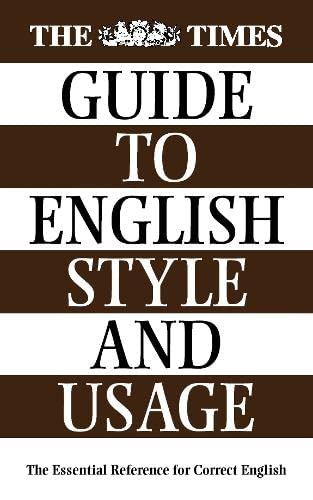 9780723010456: The Times Guide to English Style and Usage: The Essential Reference for Correct English Usage