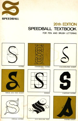 9780723067207: Speedball Textbook for Pen and Brush Lettering: Gothic, Condensed Gothic, Calligraphic Script, Thick and Thin Script, Roman, Cartoon Gothic, Uncial Gothic, Old English Text, Poster Script, 20th Edition