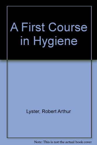 9780723104339: A First Course in Hygiene