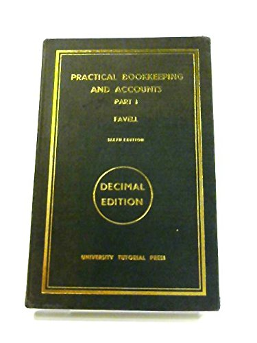 Practical Bookkeeping and Accounts: Pts. 1 &: Favell, A.J.
