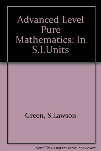 Advanced Level Pure Mathematics: Green, S.L.; 4th.,Nice, tight usable copy,