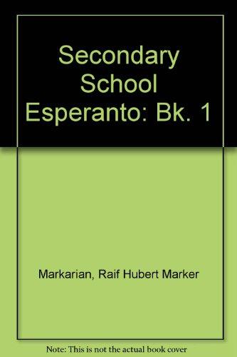 9780723105558: Secondary School Esperanto: Bk. 1 (English and Esperanto Edition)
