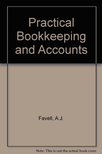 PRACTICAL BOOKKEEPING AND ACCOUNTS: A J FAVELL