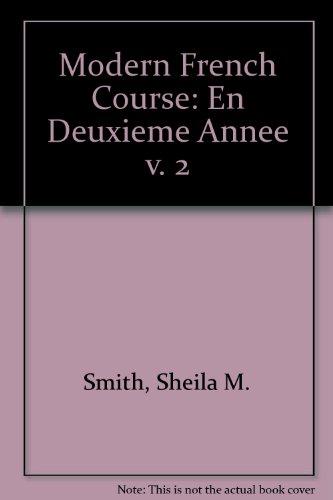 Modern French Course: En Deuxieme Annee v.: Smith, Sheila M.