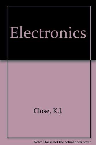 Electronics: Close, K. and
