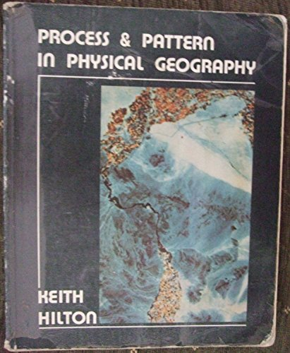 Process And Pattern In Physical Geography: Hilton, Keith