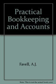 Practical Bookkeeping and Accounts: Pts. 1 &: A.J. Favell