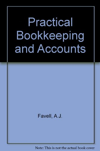 Practical Bookkeeping and Accounts: Favell, A J