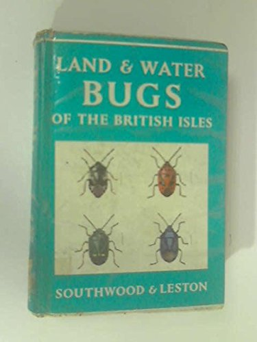 Land and Water Bugs of the British: Southwood, T R