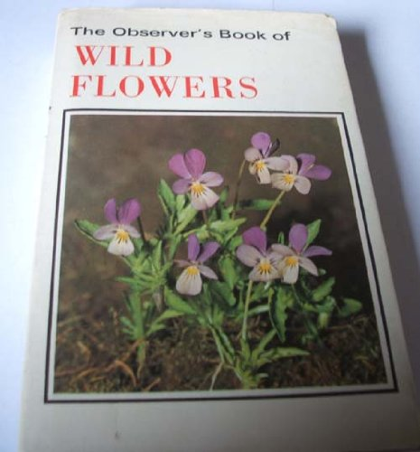 9780723200444: The Observer's Book of Wild Flowers