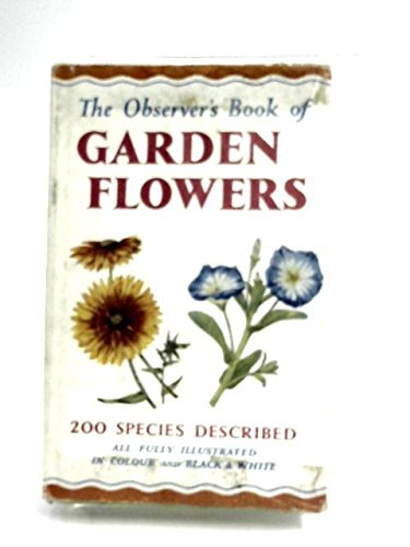 9780723200673: The Observer's Book of Garden Flowers