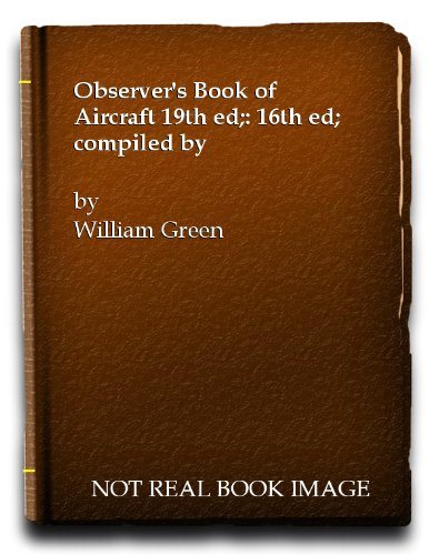9780723200871: The Observer's Book of Aircraft, 19th Edition