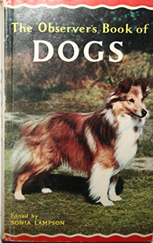 The Observer's Book of Dogs. Describing Over: S. M. Lampson