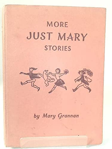 More Just Mary Stories: Grannan, Mary &