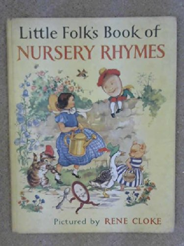 Little Folks' Book of Nursery Rhymes (0723203415) by Rene Cloke