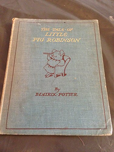 9780723206101: The Tale of Little Pig Robinson (The Original Peter Rabbit books / by Beatrix Potter)