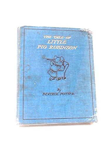 The Tale of Little Pig Robinson (Potter: Beatrix Potter