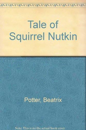 Tale of Squirrel Nutkin: Beatrix Potter
