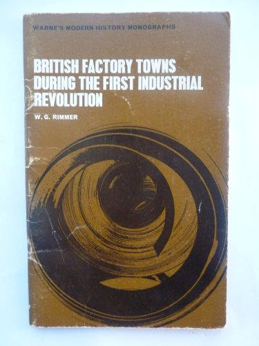 British factory towns during the first industrial: Rimmer, Gordon
