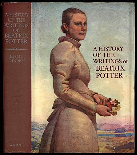 A History of the Writings of Beatrix Potter - Including Unpublished Work: Linder, Leslie