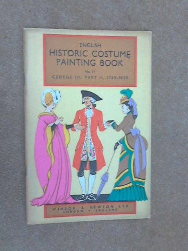 9780723213512: English Historic Costume Painting Book No. 11: George III: Part II, 1789-1820
