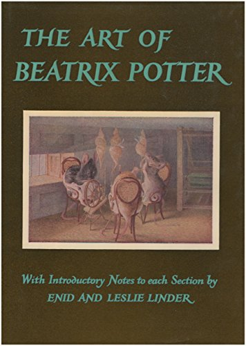 THE ART OF BEATRIX POTTER With an appreciation by Anne Carroll Moore and notes to each section by.:...