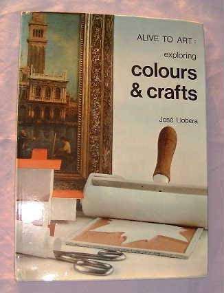 9780723214632: Alive to Art: Exploring Colours and Crafts