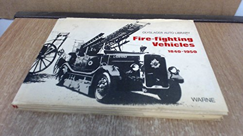 Fire-fighting Vehicles 1840-1950: Organization, Olyslager & Denis N. Miller; Vanderveen, Bart H.