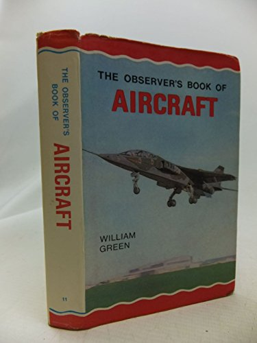 The Observer's Book of Aircraft Describing 156 Aircraft with 335 Illustrations: William Green