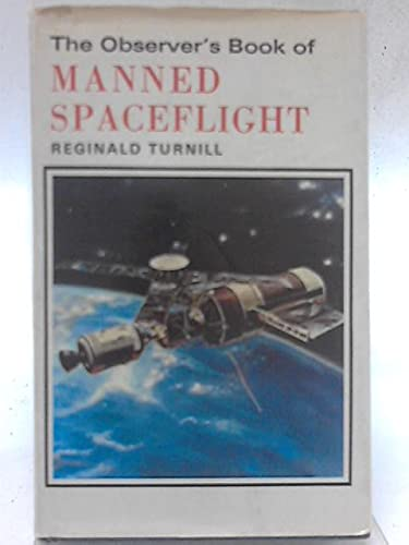 9780723215103: The Observer's Book of Manned Spaceflight (The Observer's pocket series)