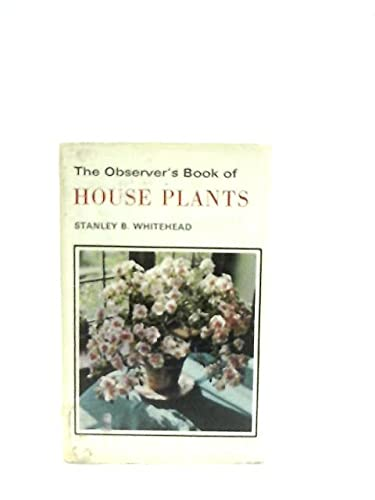 THE OBSERVER'S BOOK OF HOUSE PLANTS No 46