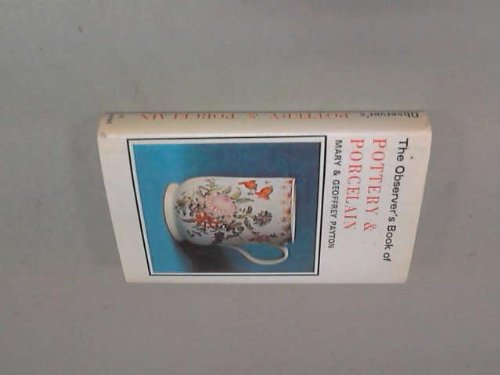 The Observer's Book of Pottery and Porcelain (Observer's Pocket) (0723215189) by Mary Payton; Geoffrey Payton