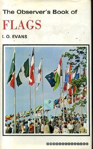 Observer's Book of Flags (Observer's Pocket): Evans, I.O.