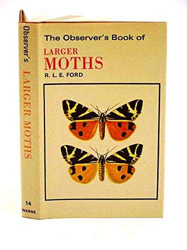 The Observer's Book of Larger British Moths: Compiled By R.L.E Ford