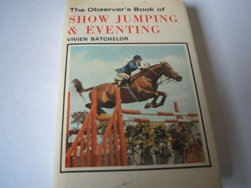 The Observer's Book of Show Jumping & Eventing
