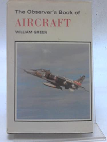 The Observer's Book of Aircraft, 1977 Edition: Green, William and