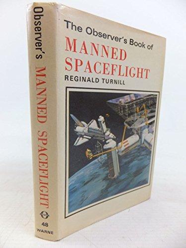 9780723215806: The Observer's Book of Manned Spaceflight (Observer's Pocket S.)