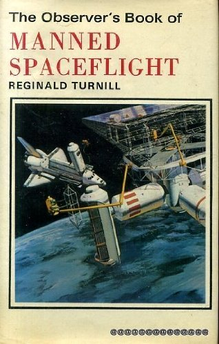 9780723215806: The Observer's Book of Manned Space Flight (Observer's Pocket S.)