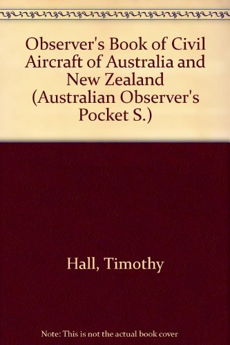 Observer's Book of Civil Aircraft of Australia: Timothy Hall; Elizabeth