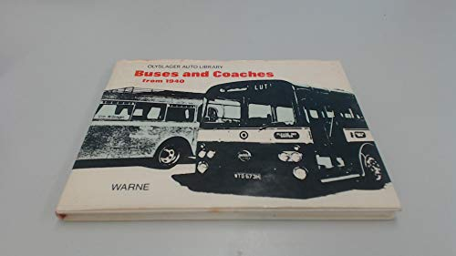 Buses and Coaches from 1940.: OLYSLAGER ORGANISATION (compiled by).