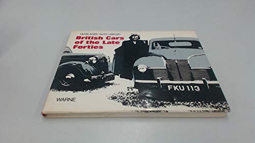9780723217565: British Cars of the Late Forties 1947-1949 (Olyslager Auto Library)