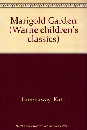 Marigold Garden: Pictures and Rhymes (Warne children's classics) (0723218005) by Kate Greenaway