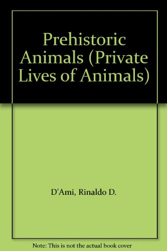 9780723218067: Prehistoric Animals (Private Lives of Animals)