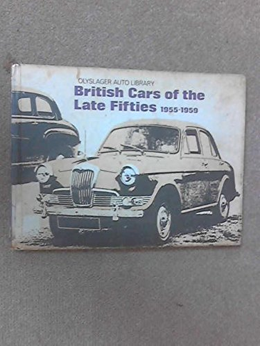 9780723218241: British Cars of the Late Fifties 1955-1959 (Olyslager Auto Library)