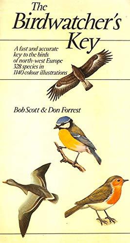 The birdwatcher's key: A guide to identification in the field : 382 species (0723218293) by Scott, Bob