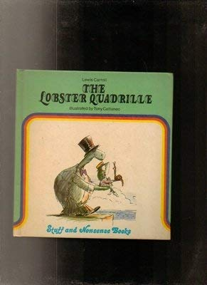 The Lobster Quadrille (Stuff & Nonsense Books): Lewis Carroll; Illustrated