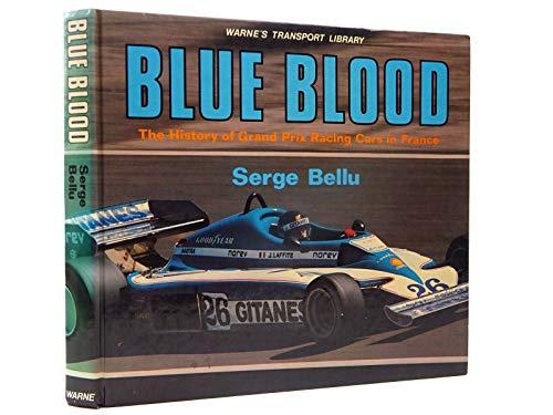 Blue Blood: A History of Grand Prix: Serge Bellu