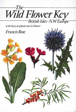 9780723224198: The Wild Flower Key: A Guide to Plant Identification in the Field, with and without Flowers
